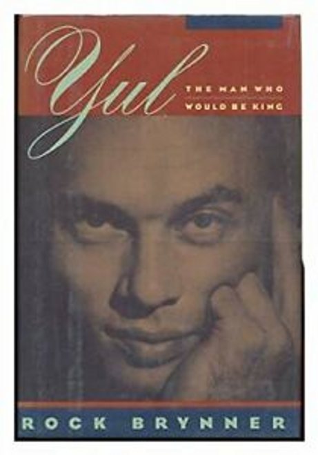 Brynner, Rock / Yul : The Man Who Would be King (Hardback)