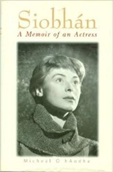 OHaodha, Micheal / Siobhan : A Memoir of an Actress (Hardback)