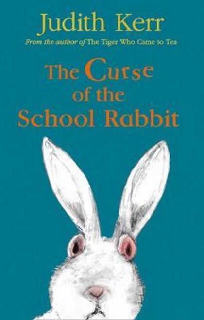 Kerr, Judith / The Curse of the School Rabbit (Hardback)