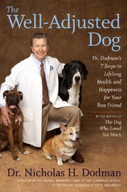 Dodman, Nicholas H. / The Well-Adjusted Dog (Hardback)