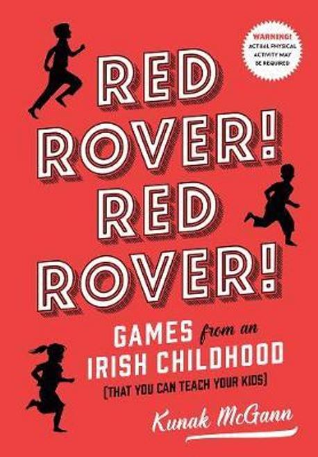 McGann, Kunak / Red Rover, Red Rover! : Games from an Irish Childhood (Hardback)