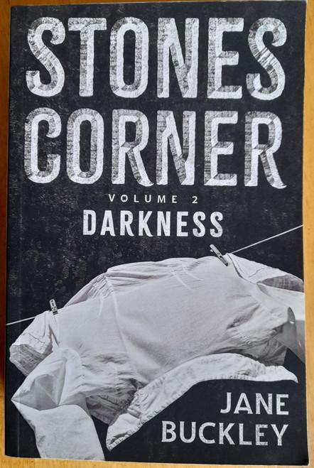 Buckley, Jane - Stones Corner Series - Darkness - PB - SIGNED - BRAND NEW
