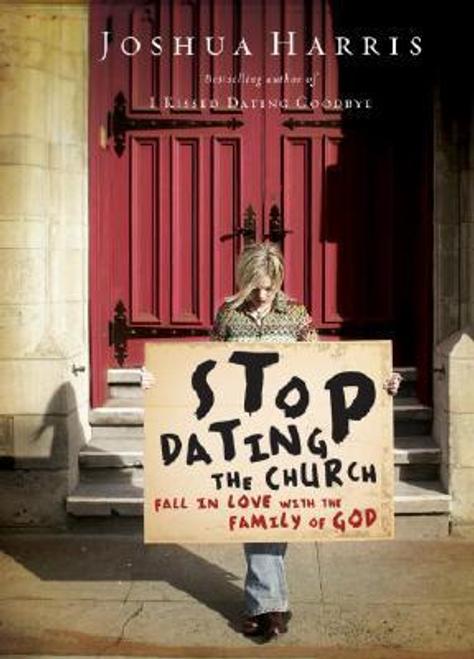 Harris, Joshua D. / Stop Dating the Church (Hardback)