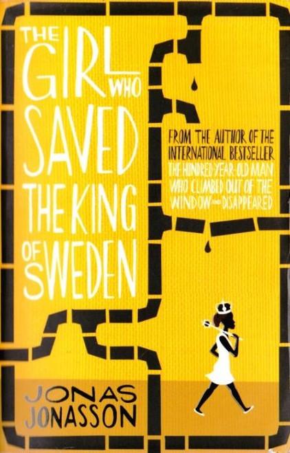 Jonasson, Jonas / The Girl Who Saved the King of Sweden