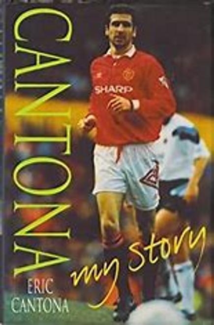 Cantona, Eric / Cantona : My Story (Hardback)