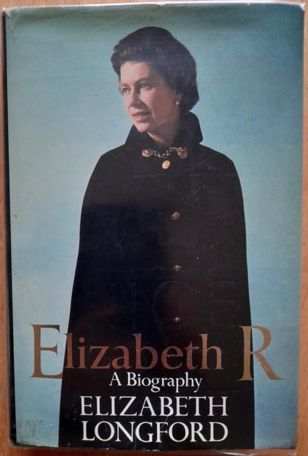 Longford, Elizabeth - Elizabeth R : A Biography - SIGNED - HB - UK Royal Family - 1983