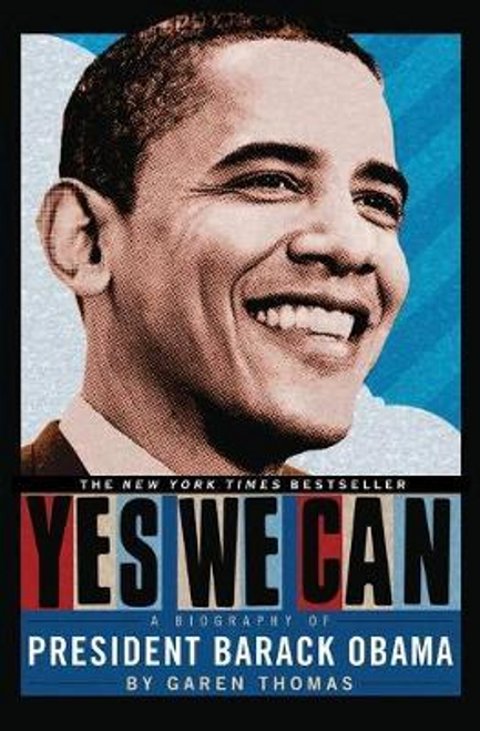 Thomas, Garen / Yes We Can : A Biography of President Barack Obama