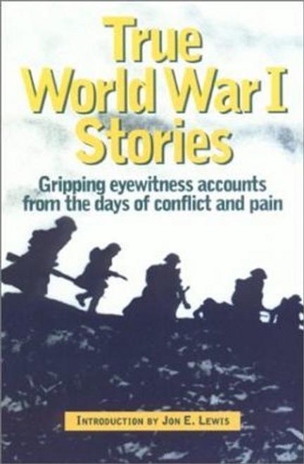Lewis, Jon E. / True World War I Stories