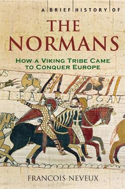 Neveux, Francois / A Brief History of the Normans