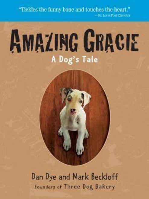 Dye, Dan / Amazing Gracie : A Dog's Tale