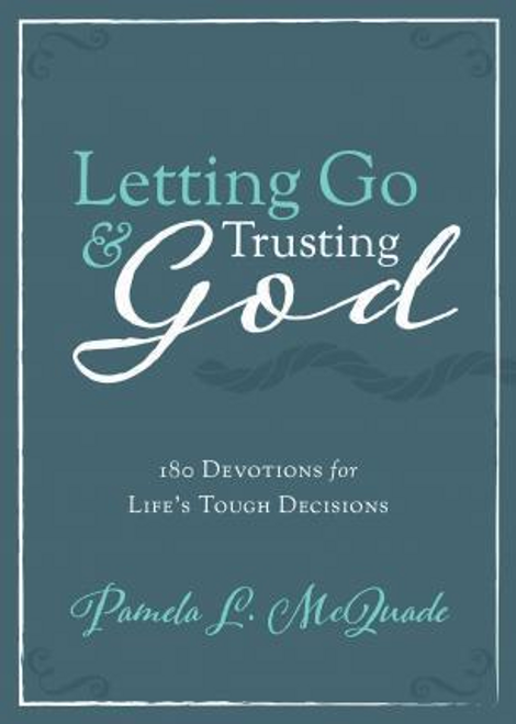 McQuade, Pamela L. / Letting Go and Trusting God