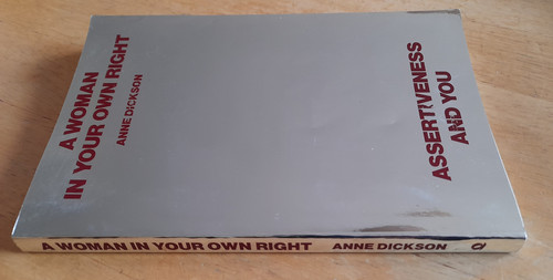 Dickson, Anne - A Woman in Your Own Right : Assertiveness and you - PB - 1985