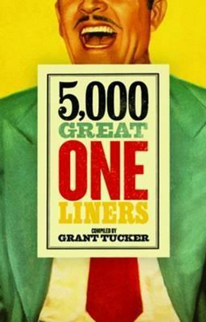 Tucker, Grant / 5,000 Great One Liners