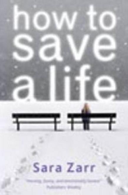 Zarr, Sara / How to Save a Life