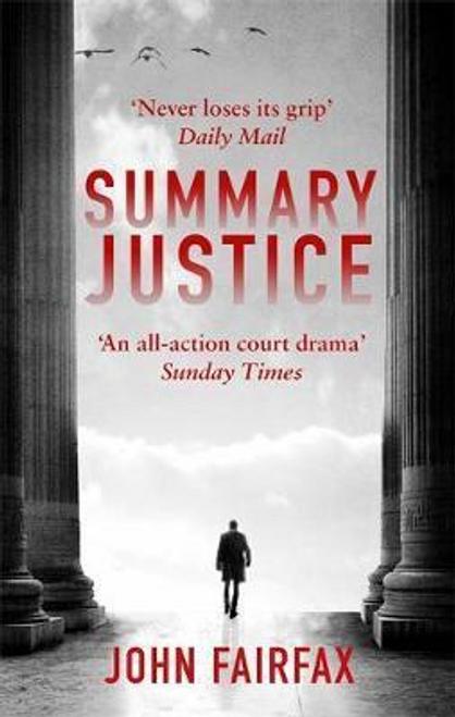 Fairfax, John / Summary Justice : An all-action court drama Sunday Times