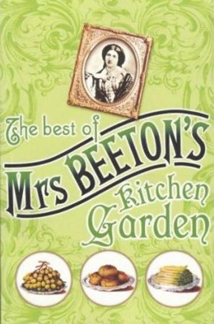The Best Of Mrs: Beeton's Kitchen Garden