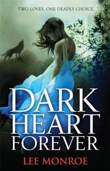 Monroe, Lee / Dark Heart Forever : Book 1