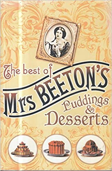 The best of Mrs Beeton's: Puddings and Desserts