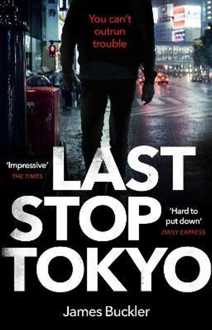Buckler, James / Last Stop Tokyo