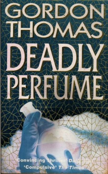 Thomas, Gordon / Deadly Perfume