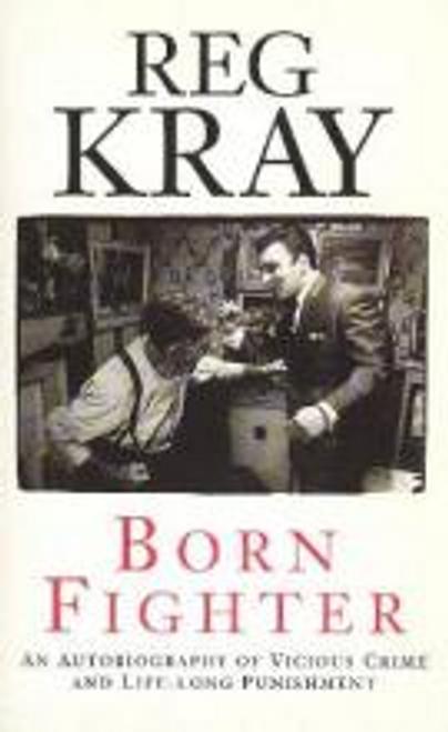 Kray, Reg / Born Fighter