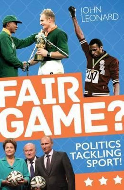 Leonard, John / Fair Game? : Tackling Politics in Sport