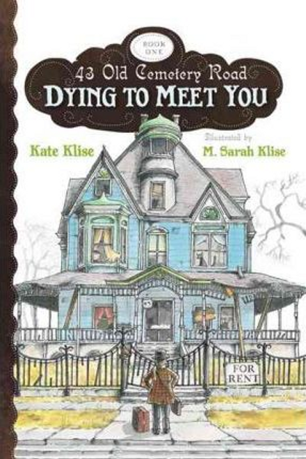 Klise, Kate / Dying to Meet You: 43 Old Cemetery Road, Bk1