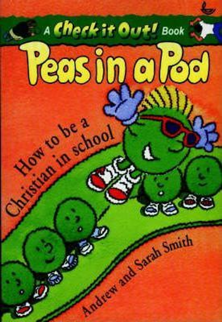 Smith, Andrew / Peas in a Pod : How to be a Christian in School