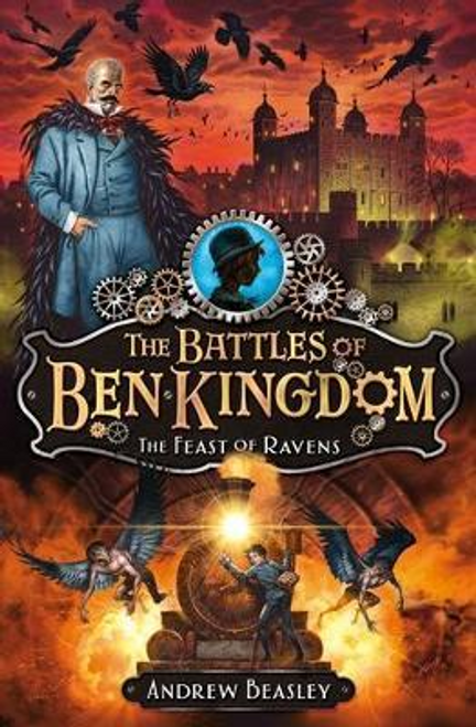Beasley, Andrew / The Battles of Ben Kingdom: The Feast of Ravens