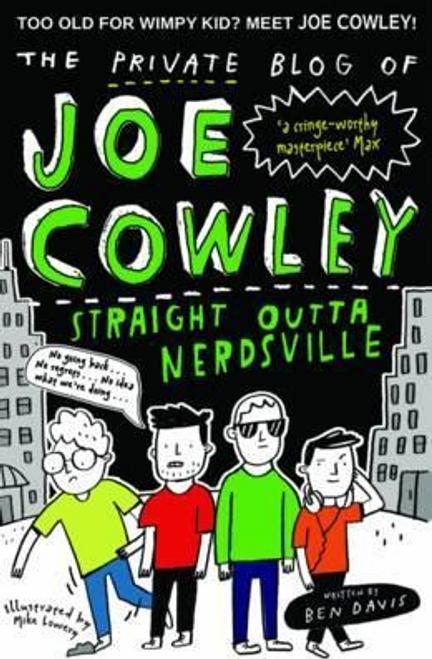 Davis, Ben / The Private Blog of Joe Cowley: Straight Outta Nerdsville