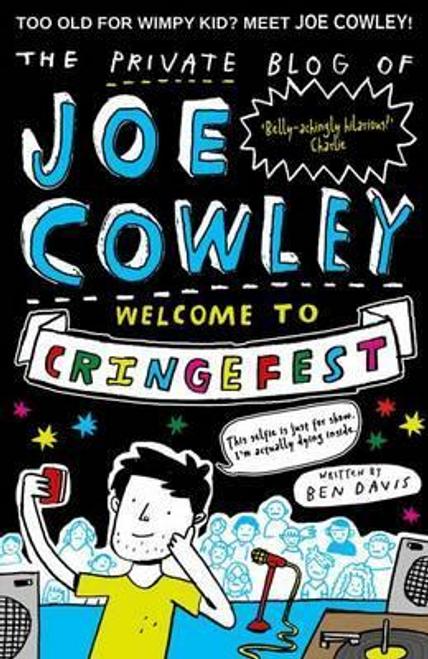 Davis, Ben / The Private Blog of Joe Cowley: Welcome to Cringefest