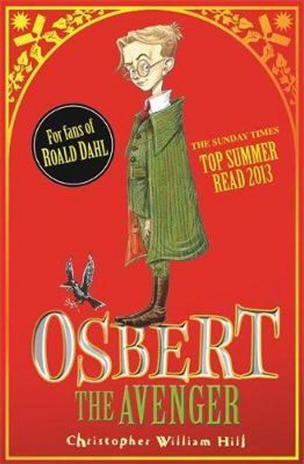 Hill, Christopher William / Tales from Schwartzgarten: Osbert the Avenger : Book 1