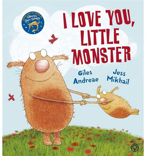 Andreae, Giles / I Love You Little Monste (Children's Picture Book)