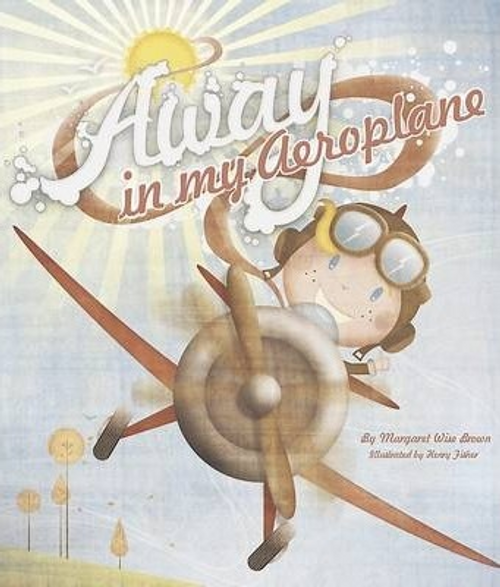 Brown, Margaret Wise / Away in My Aeroplane (Children's Picture Book)