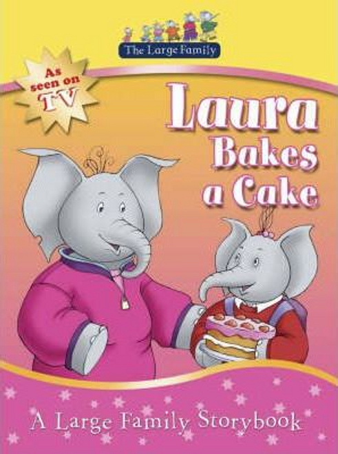 The Large Family: Laura Bakes A Cake (Children's Picture Book)