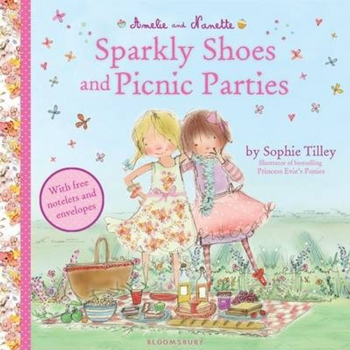 Tilley, Sophie / Amelie and Nanette: Sparkly Shoes and Picnic Parties (Children's Picture Book)