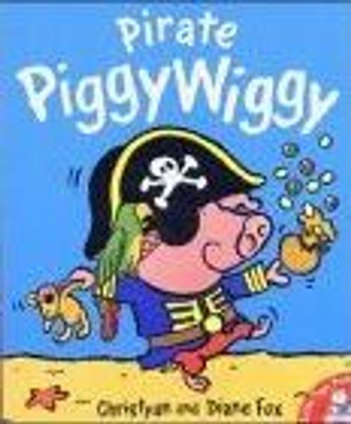 Fox, Christyan / Pirate PiggyWiggy (Children's Picture Book)