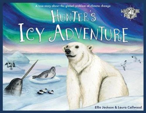Jackson, Ellie / Hunter's Icy Adventure (Children's Picture Book)