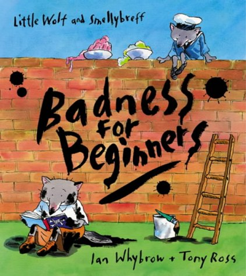 Whybrow, Ian / Badness For Beginners (Children's Picture Book)
