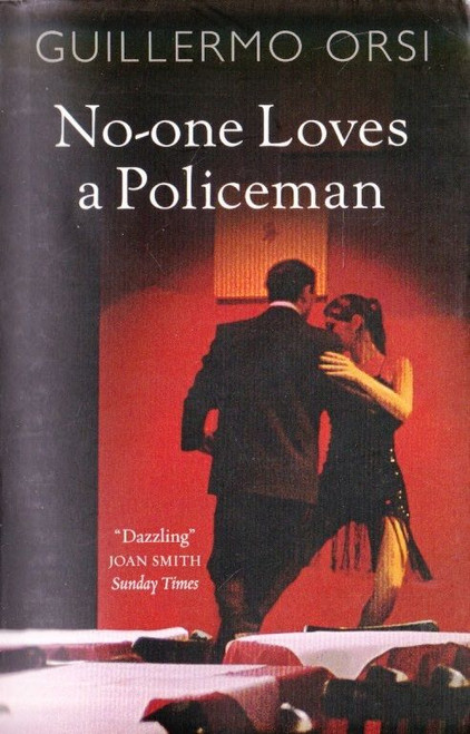Orsi, Guillermo / No-one Loves a Policeman