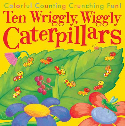 Ten Wriggly, Wiggly Caterpillars (Children's Picture Book)