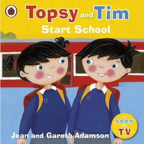 Topsy and Tim: Start School (Children's Picture Book)