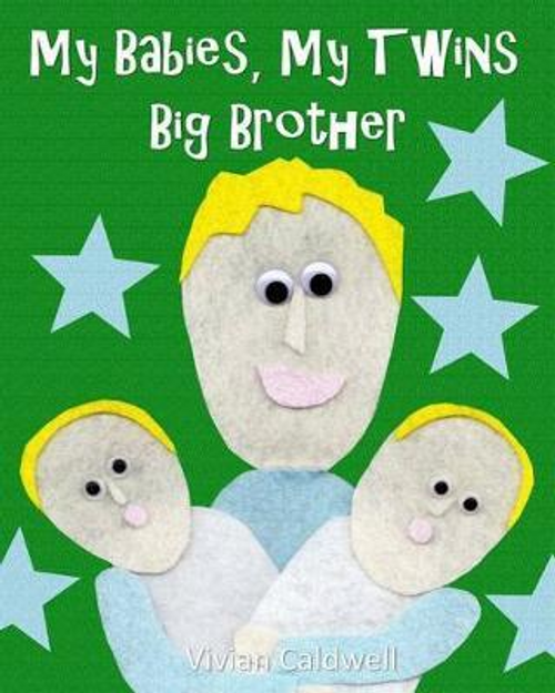 Caldwell, Vivian / My Babies, My Twins Big Brother (Children's Picture Book)