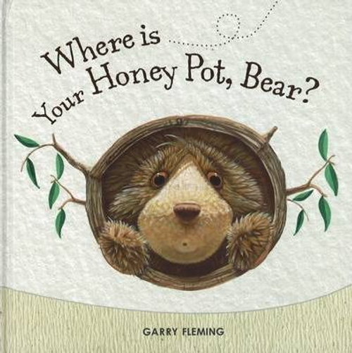Fleming, Garry / Where's Your Honey Pot, Bear? (Children's Picture Book)