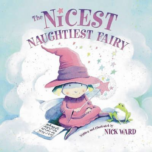 Ward, Nick / The Nicest Naughtiest Fairy (Children's Picture Book)