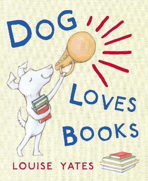 Yates, Louise / Dog Loves Books (Children's Picture Book)