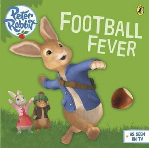 Peter Rabbit Animation: Football Fever! (Children's Picture Book)