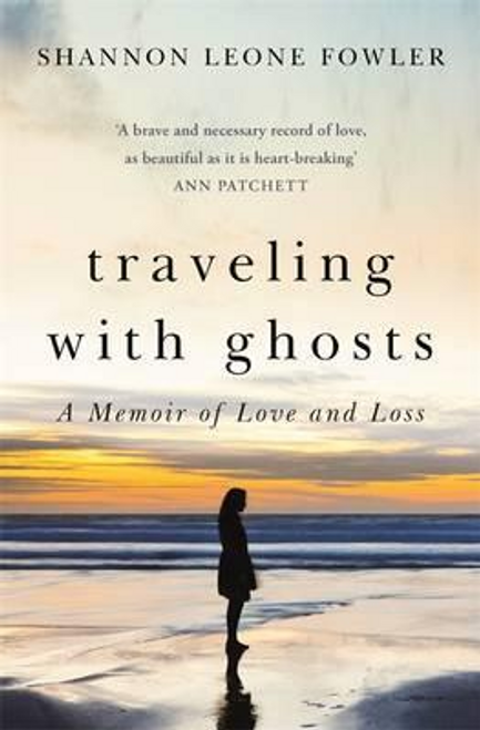 Fowler, Shannon Leone / Travelling with Ghosts (Large Paperback)