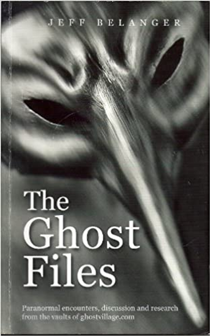Belanger, Jeff / The Ghost Files (Large Paperback)