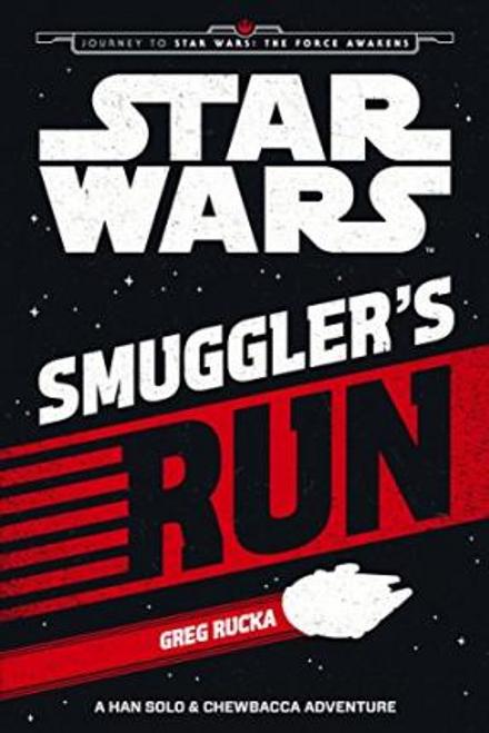 Rucka, Greg / Star Wars: The Force Awakens: Smuggler's Run (Large Paperback)